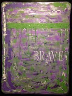 """""""B Brave"""" From the B Everything Series Original Abstract Art © SLHay"""