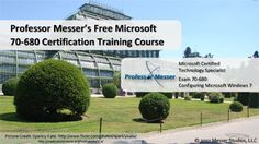Professor Messer's Free Microsoft MCTS 70-680 Training Course