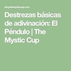 Destrezas básicas de adivinación: El Péndulo   The Mystic Cup