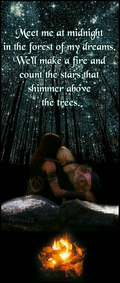 Meet me at midnight in the forest of my dreams. We'll make a fire and count the stars that shimmer above the trees.