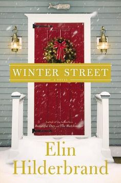 Winter Street, by Elin Hilderbrand.  Complications ensue when the owner of Nantucket's Winter Street Inn gathers his four children and their families for Christmas.