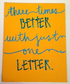 "Except make it ""three times better with these three letters"""