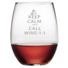 Amazon.com | Fineware - Keep Calm Call Wine-1-1 - A Wine Glass For When All Else Fails - 15 oz Stemless Glass: Wine Glasses
