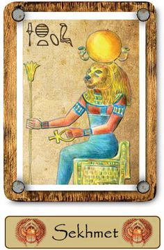 """Sekhmet: The  Goddess of War  Her very Name means """"She Who Is Powerful"""". Sekhmet personifies the aggressive aspects of the female forms of Netjer and acted as the consort to Ptah. Sekhmet is usually portrayed as a woman with the head of a lioness, but as the Daughter of the Netjer of the Sun, Ra. Sekhmet is closely linked to the Uraeus (Buto or Wadjyt) in Her role as the fire-breathing, ´Eye of Ra´."""
