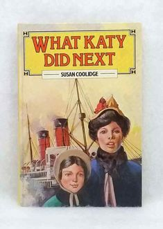 What Katy Did Next Susan Coolidge Dean and Son very good used cond hardcover Dean, Sons, Novels, Vintage, My Son, Vintage Comics, Boys, Primitive, Romance Novels