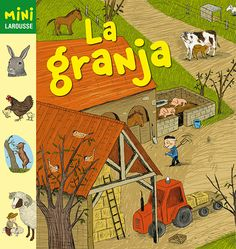 Mini Larousse: Los más pequeños aprenderán cómo es la vida en una granja y descubrirán a los animales que viven en ella