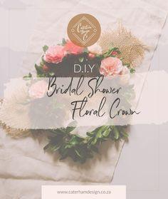 Bridal-shower-floral-crown-d.i.y-blog-post-caterham-design-co Summer Bridal Showers, Diy Crown, Floral Crown, Stationery, Calligraphy, Blog, Inspiration, Instagram, Design
