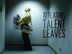10 Reasons Your Top Talent Will Leave You - Forbes