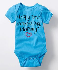 Look what I found on #zulily! Turquoise 'Happy First Mother's Day' Bodysuit - Infant #zulilyfinds