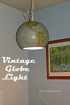 Our Crossroads Journal-How to make a hanging like from a vintage globe.