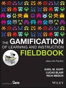 Review of The Gamification of Learning and Instruction Fieldbook by Karl Kapp