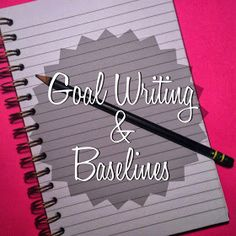Millions of Fingerprints: Today In Speech Therapy: Goal Writing & Baselines