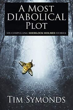 Buy A Most Diabolical Plot: Six Compelling Sherlock Holmes Stories by Tim Symonds and Read this Book on Kobo's Free Apps. Discover Kobo's Vast Collection of Ebooks and Audiobooks Today - Over 4 Million Titles! Sherlock Books, Sherlock Holmes Stories, I Love Books, Books To Read, This Book, Grand National Horses, Buy Cheap Books, Famous Pairs, Mystery Novels