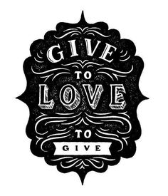 To give To love