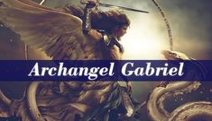 "Archangel Gabriel is one of the only two angels that have been mentioned in The Bible his name's meaning is ""God Is My Strength"" or ""God Is Mighty"""