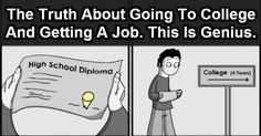 The Truth About College And Getting A Job. This Is Perfect.