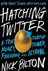 Hatching Twitter: A True Story Of Money, Power, Friendship, And Betrayal By: Nick Bilton
