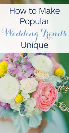 Learn how to make 17 of the latest wedding trends your own! Mason jars, photo booths, and more!