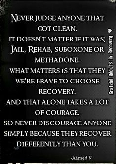 Many people struggling with drug addiction think that recovery is nearly impossible for them. They've heard the horror stories of painful withdrawal symptoms, they can't imagine life without drugs, and they can't fathom actually being able to get. Sobriety Quotes, Sober Quotes, Qoutes, Sobriety Gifts, Addiction Recovery Quotes, Recovering Addict, Celebrate Recovery, Sober Life, Relapse