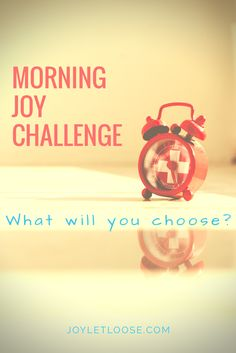 Our morning disposition sets the tone for the day ahead. What if we challenged ourselves to choose joy? Take the Morning Joy Challenge here.
