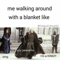 haha I love walking around the house with a blanket