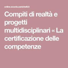 Compiti di realtà e progetti multidisciplinari « La certificazione delle competenze