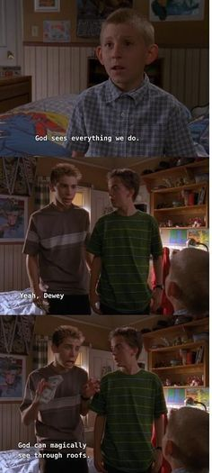 "God can't do everything. | 46 Essential Life Lessons ""Malcolm In The Middle"" Taught You"