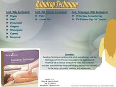 Sounds like a spa day!!! Contact Foundation-Oils to see about this well-known treatment!  The Raindrop collection also includes an instructional DVD and mini brochure that teach you how to perform the Raindrop Technique on others.  www.facebook.com/FoundationOils  Distributor #1388455