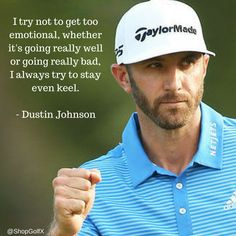 I try not to get too emotional, whether it's going really well or going really bad, I always try to stay even keel - @DJohnsonPGA