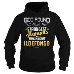 God Found Some of the Strongest Humans And Made Them ILDEFONSO Name Shirts #Ildefonso