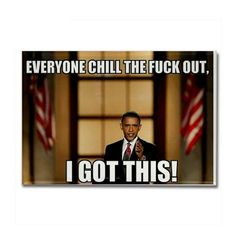 This pic was all over Obama campaign HQ towards the end of the campaign.