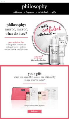 Philosophy is a trusted beauty brand that helps women look, live, and feel their best. They use Campaign Monitor's email marketing to roll out their new skincare, fragrance, and body products to their community.