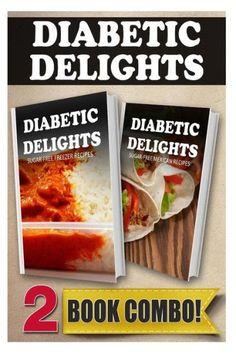 Sugar-Free Freezer Recipes and Sugar-Free Mexican Recipes: 2 Book Combo
