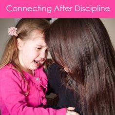 Connecting After Discipline: Simple Parenting Tips
