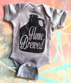 Home Brewed - Baby Onesie - More Colors Available  PLEASE READ:  *EVERYTHING is made when ordered. So please allow 7 business days (Monday - Friday) for us to print your order and 2-4 days for shipping. In our busier season there may be an additional 2-3 days for printing. *We ALWAYS send out a shipping numbers when your order has shipped. Please check your email or Etsy before calling us. *PLEASE DOUBLE CHECK ALL SHIPPING INFORMATION BEFORE PLACING ORDER. You will be charged an addition…