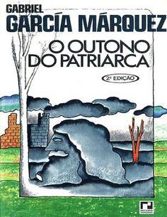 O Outono Do Patriarca - Gabriel Garcia Marquez
