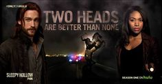 Welcome to Sleepy Hollow...where two heads are better than none...