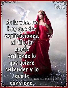 En la vida no hay que dar explicaciones,