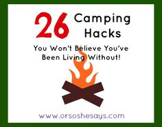 26 Camping Hacks You Won't Believe You've Been Living Without! (she: Mariah)
