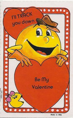 Pacman looking like a flasher in this retro Valentine's Day Card. I'll track you down. Be My Valentine.