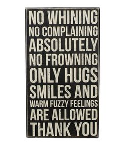 Another great find on #zulily! 'No Whining' Wall Sign #zulilyfinds