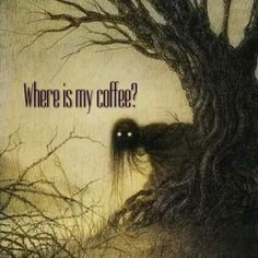 Ghoul: Where is my coffee? Humor Ghoul: Where is my coffee? Humor Ghoul: Where is my coffee? Coffee Talk, Coffee Is Life, I Love Coffee, Coffee Break, My Coffee, Morning Coffee, Coffee Mugs, Happy Coffee, Coffee Lovers