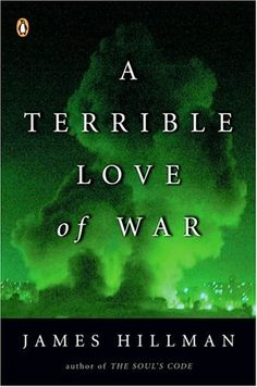 A Terrible Love of War by James Hillman,http://www.amazon.com/dp/0143034928/ref=cm_sw_r_pi_dp_ZxB1sb0N72KHFHMV