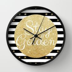 Stay Golden Wall Clock #art #design #typography #stripes #striped #stars #gold #golden #sparkle #glitter #glamor #staygolden #modern #cute #blackandwhite #happy #sweet #love #clock #time #wallclock #office #happyhomes #bedroom #wallart