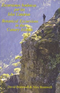 Excursiones botánicas por las Islas Canarias= Botanical excursions in the Canary Islands / David Bramwell & Alex Bramwell. http://absysnetweb.bbtk.ull.es/cgi-bin/abnetopac01?TITN=513515