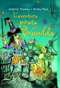 L'Aventura pirata de la Brunilda / Valerie Thomas i Korky Paul I*Tho