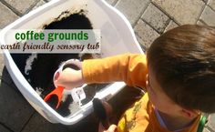 Use your coffee grounds for a sensory tub .