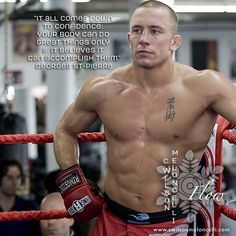 """What you get when you have #Confidence? According to Georges St-Pierre, """"It all comes down to confidence: your body can do great things only if it believes it can accomplish them."""""""