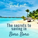 Over 80 brilliant tips on how to save in Bora Bora. Save money on flights, resorts, eating, activities, tours, packing, credit cards.