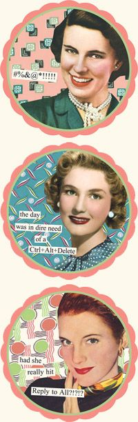 Coasters from Anne Taintor: the day was in dire need of a Ctrl+Alt+Delete